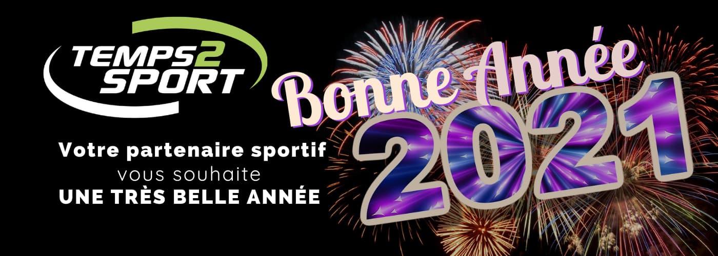 Temps 2 Sport vous souhaite une bonne année 2021